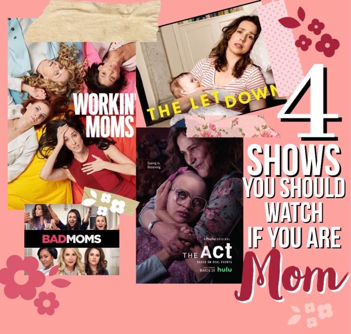 4 Shows que deberías ver si eresMamá.